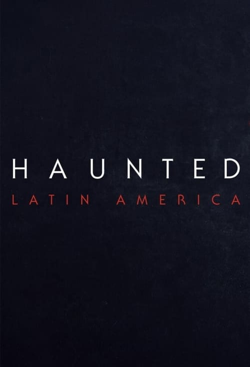 Haunted: Latinská Amerika online