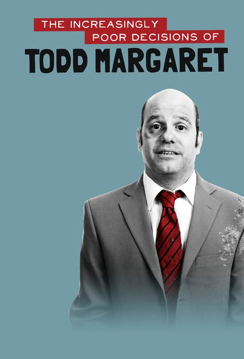 The Increasingly Poor Decisions of Todd Margaret online
