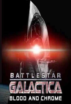 Battlestar Galactica  Blood & Chrome