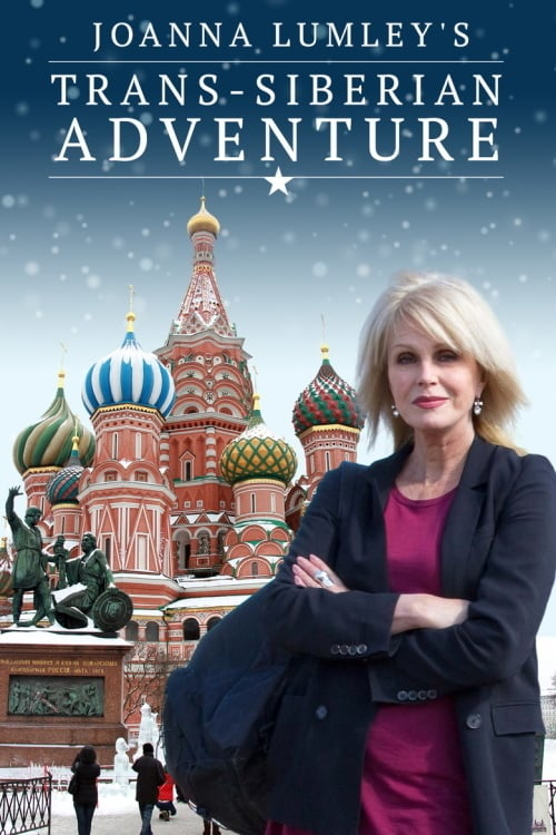 Joanna Lumley's Trans-Siberian Adventure online