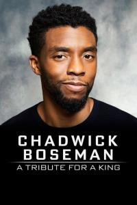 Chadwick Boseman:  A Tribute for a King