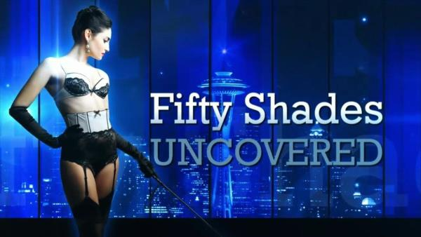 Fifty Shades Uncovered