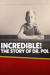 Incredible! The Story of Dr. Pol