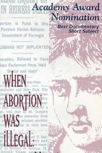 When Abortion Was Illegal: Untold Stories