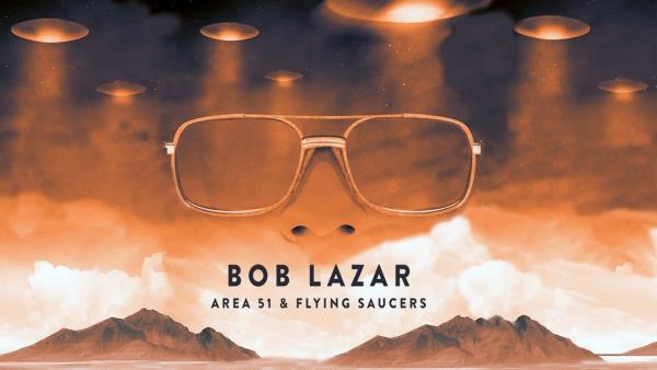 Bob Lazar: Oblast 51 a létající talíře