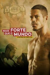 Stronger Than The World: The Story of José Aldo