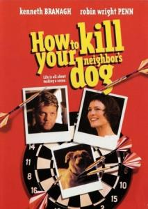 How to Kill Your Neighbors Dog