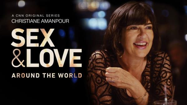 Christiane Amanpour: Sex and Love Around the World