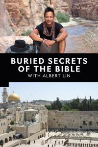 Buried Secrets of The Bible With Albert Lin